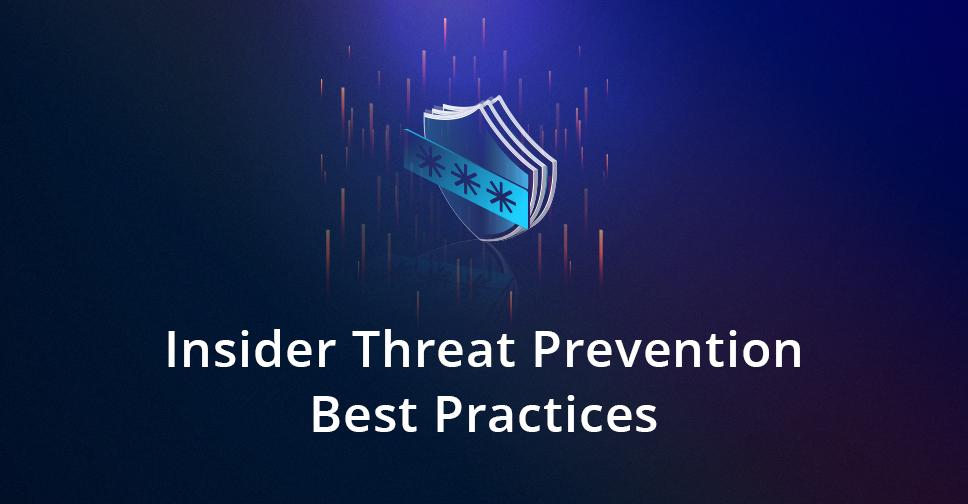 Insider Threat Prevention