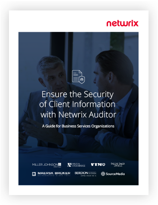 Ensure the Security of Client Information with Netwrix Auditor