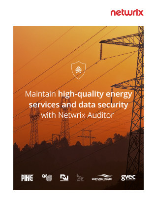 Maintain High-Quality Energy Services and Data Security with Netwrix Auditor