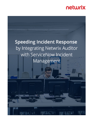 Speeding Incident Response by Integrating Netwrix Auditor with ServiceNow
