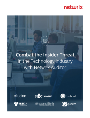 Combat the Insider Threat in the Technology Industry with Netwrix Auditor