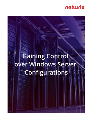 Gaining Control over Windows Server Configurations