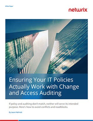 Ensuring Your IT Policies Actually Work with Change and Access Auditing