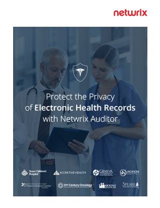 Protect the Privacy of Electronic Health Records with Netwrix Auditor