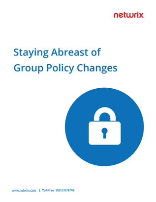 Staying Abreast of Group Policy Changes