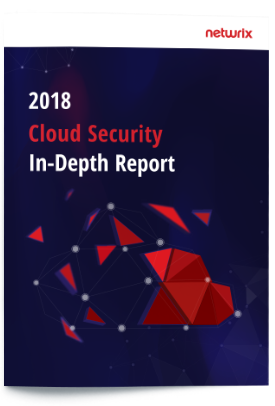 2018 Cloud Security: In-Depth Report